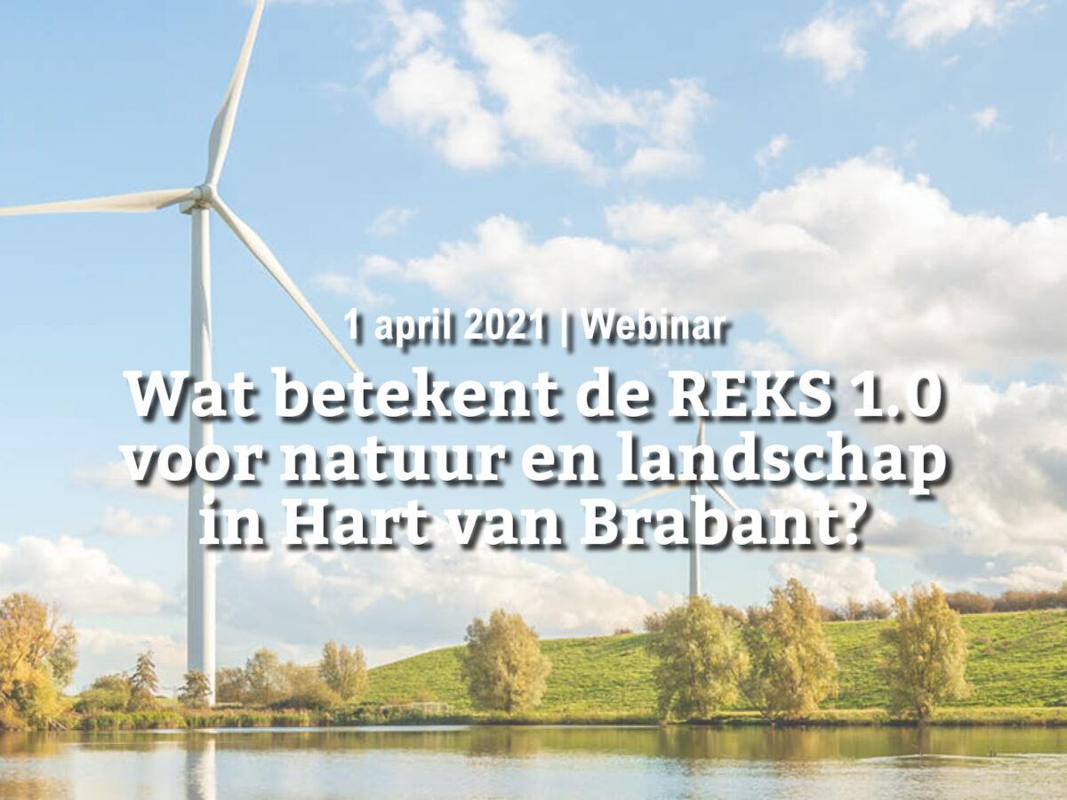 1 april   Wat betekent de REKS 1.0 voor natuur en landschap in Hart van Brabant?